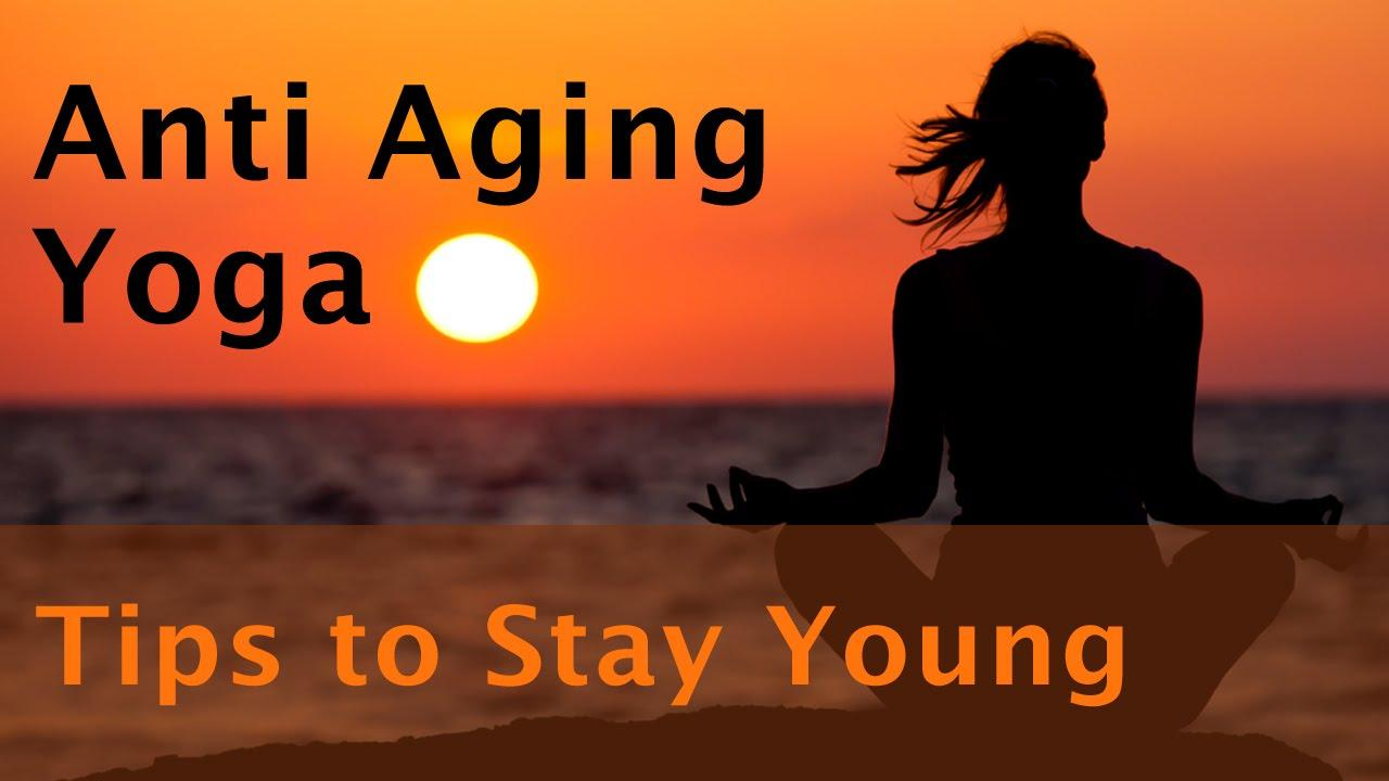 Yoga for anti ageing